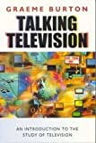 img - for Talking Television: An Introduction to the Study of Television by Graeme Burton (2000-07-28) book / textbook / text book