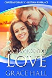 Contemporary Christian Romance: A Chance for Love: Inspirational Romance