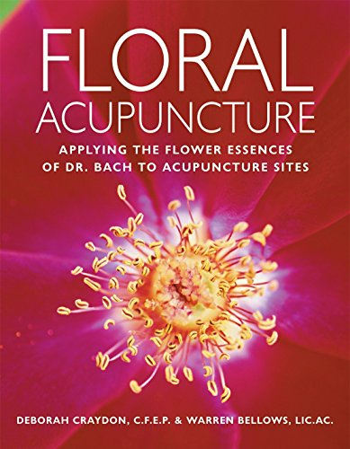 Floral Acupuncture: Applying the Flower Essences of Dr. Bach to Acupuncture - Flowers Prism