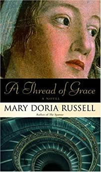 A Thread of Grace: A Novel by [Russell, Mary Doria]
