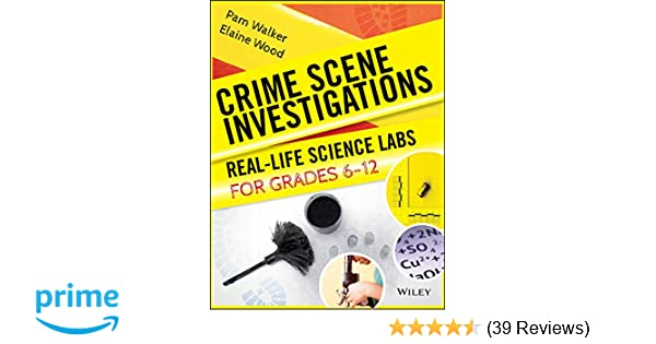 Amazon Crime Scene Investigations Real Life Science Labs For Grades 6 12 9780787966300 Pam Walker Elaine Wood Books