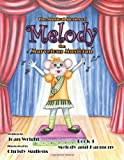 The Musical Stories of Melody the Marvelous Musician, Joan Wright, 1466940115