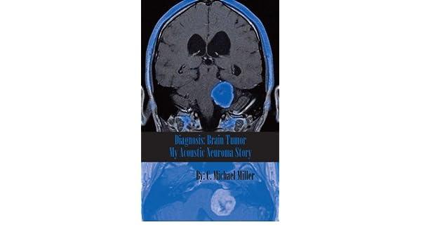 Diagnosis: Brain Tumor - My Acoustic Neuroma Story (English ...