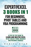 Expert @ Excel: 3 BOOKS IN 1: For beginners, Pivot
