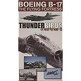 Thunderbirds of World War II: Boeing B-17