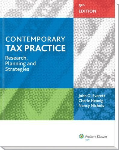 Contemporary Tax Practice: Research, Planning and Strategies (Third Edition) by Cherie Hennig and Nancy Nichols John O. Everett - Mall Shopping Everett