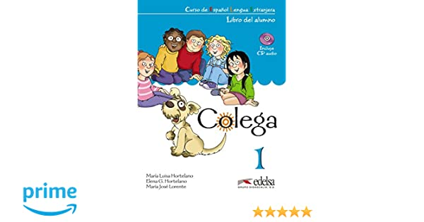 Colega 1. Libro del. Alumno + EJERCICIOS + CD Audio (PACK) (Spanish Edition): Maria L. Hortelano, Maria J. Lorente, E. Gonzalez: 9788477116561: Amazon.com: ...