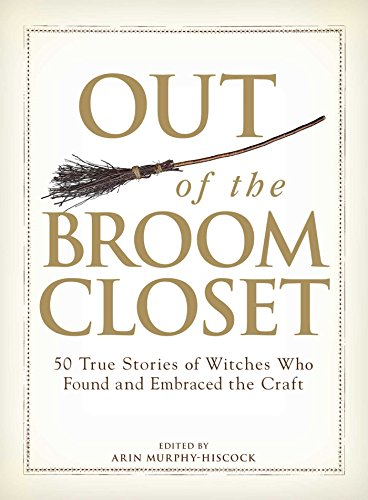 Amazon out of the broom closet 50 true stories of witches out of the broom closet 50 true stories of witches who found and embraced the fandeluxe PDF