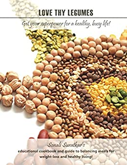 Love thy Legumes by [Suratkar, Sonali]
