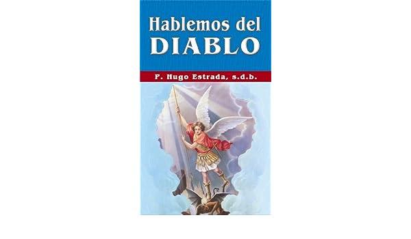 Hablemos del Diablo (Coleccion P. Hugo Estrada nº 40) eBook: P. Hugo Estrada: Amazon.es: Tienda Kindle