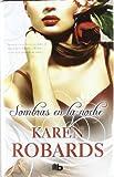 Sombras en la Noche, Karen Robards, 8498726050