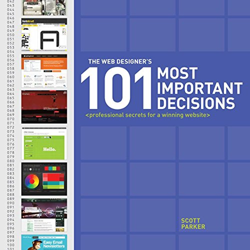 The Web Designer's 101 Most Important Decisions: Professional Secrets for a Winning Website