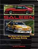 The history and development of the Saleen Mustang: Power in the hands of the few