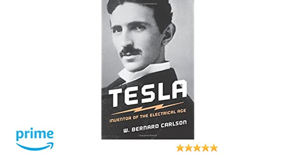 Tesla: Inventor of the Electrical Age: Amazon.es: W. Bernard Carlson: Libros en idiomas extranjeros