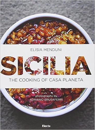 Sicilia. La cucina di casa Planeta. Ediz. inglese: 9788891800626 ...