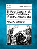 Sir Peter Coats, et Al. , Against the Merrick Thead Company, et Al, Hoyt H. Wheeler, 1275493297