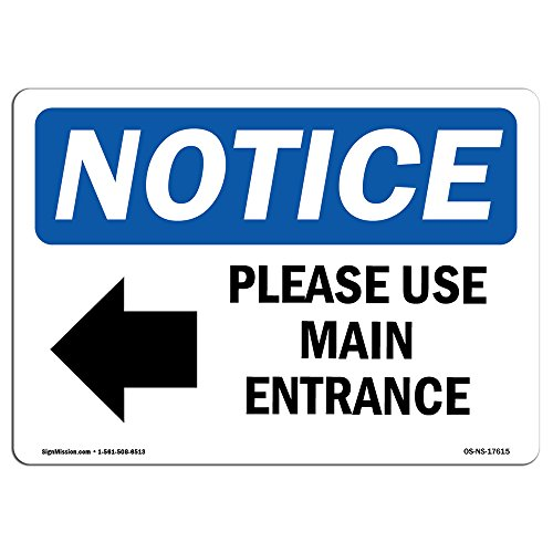 OSHA Notice Sign - Please Use Main Entrance [Left Arrow] | Choose from: Aluminum, Rigid Plastic or Vinyl Label Decal | Protect Your Business, Construction Site, Warehouse & Shop Area |Made in the USA from SignMission