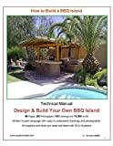 outdoor kitchen plans How to Build a BBQ Island: Design and Build your own BBQ Island