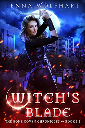 New 3 Bone (Witch's Blade (The Bone Coven Chronicles Book 3))