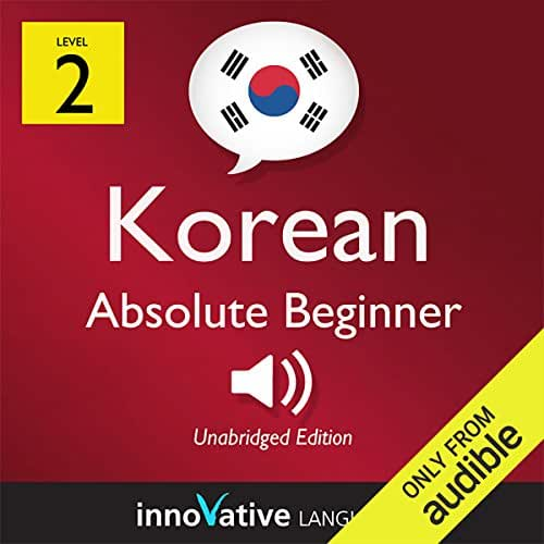 Learn Korean with Innovative Language's Proven Language System - Level 2: Absolute Beginner Korean: Absolute Beginner Korean #4