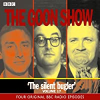 The Goon Show: Volume 17: The Silent Bugler: The Reason Why/The Treasure in the Tower/The Plasticine Man/The Silent Bugler. Four Original BBC Radio Episodes Vol 17