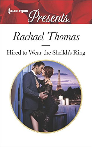 Hired To Wear The Sheikh's Ring by Rachael Thomas