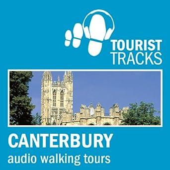 Tourist Tracks: Canterbury MP3 Walking Tours: Two audio