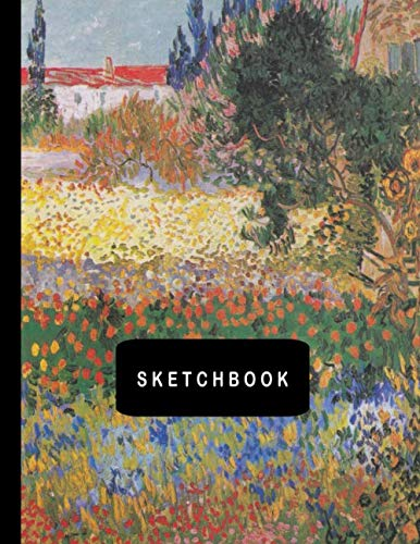 Sketchbook: Flowering Garden by Vincent van Gogh Sketching Drawing Book 8.5 x 11 with 110 Blank Pages