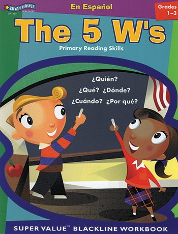 5 W's - Spanish Version Grades 1 to 3- Bryan House (Spanish Edition)