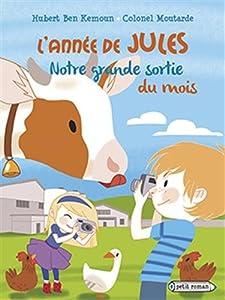 """Afficher """"Année de Jules (L') Notre grande sortie du mois"""""""