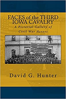Book Faces of the Third Iowa Cavalry: A Pictorial Gallery of Civil War Heroes