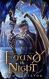 Found in Night (The Dragori Series Book 2)