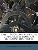 Diss de Origine Nobilitatis Germanicae et Praecipuis Quibusdam Eius Iuribus, Gerard Noodt, 1246151375
