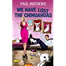 We Have Lost The Chihuahuas