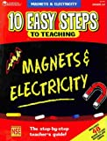 Ten Easy Steps to Teaching Magnets and Electricity, , 1569110301