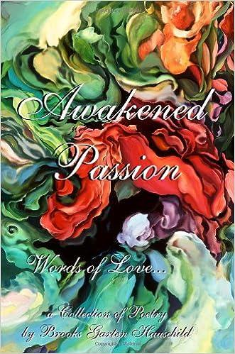 Awakened Passion Brooks Garten Hauschild 9781620506233 Amazoncom