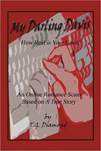 Book My Darling Davis, how real is your love?: An Online Romance Scam based on a true story by T G. Diamond (2009-09-03)