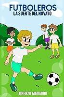 Futboleros 4 La Suerte Del Novato: Color: Volume