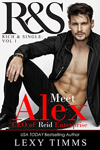 Alex Reid: Managing the Bosses Billionaire Boss Romance (Rich and Single Duet Series Book 1)