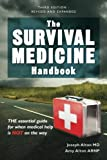 The Survival Medicine Handbook: THE essential guide for when medical help is NOT on the way by Joseph Alton MD (2016-06-07)