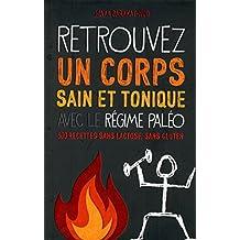 Retrouvez un corps sain et tonique avec le régime Paléo (French Edition)
