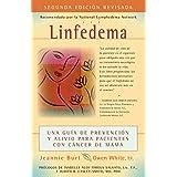 Linfedema (Lymphedema): Una Guía de Prevención y Sanación Para Pacientes Con Cáncer De Mama (A Breast Cancer Patient's Guide to Prevention and Healing)