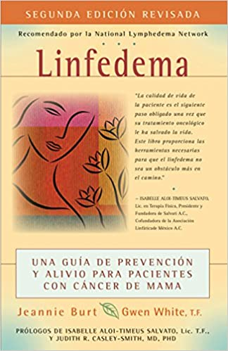 Book Linfedema (Lymphedema): Una Guía de Prevención y Sanación Para Pacientes Con Cáncer De Mama (A Breast Cancer Patient's Guide to Prevention and Healing) (Spanish Edition)