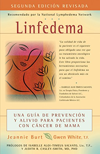 Linfedema (Lymphedema): Una Guía de Prevención y Sanación Para Pacientes Con Cáncer De Mama (A Breast Cancer Patient's Guide to Prevention and Healing) (Spanish Edition)