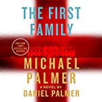 The First Family | Michael Palmer,Daniel Palmer