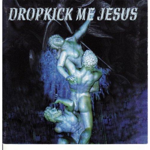 Dropkick Me Jesus ()