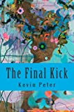 The Final Kick, Kevin Peter, 1495222314