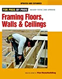 Framing Floors, Walls, and Ceilings: Updated and Expanded (For Pros By Pros)