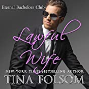 Lawful Wife: Eternal Bachelors Club, Book 3 | Tina Folsom