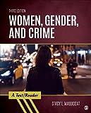 Women, Gender, and Crime: A Text/Reader (SAGE Text/Reader Series in Criminology and Criminal Justice)
